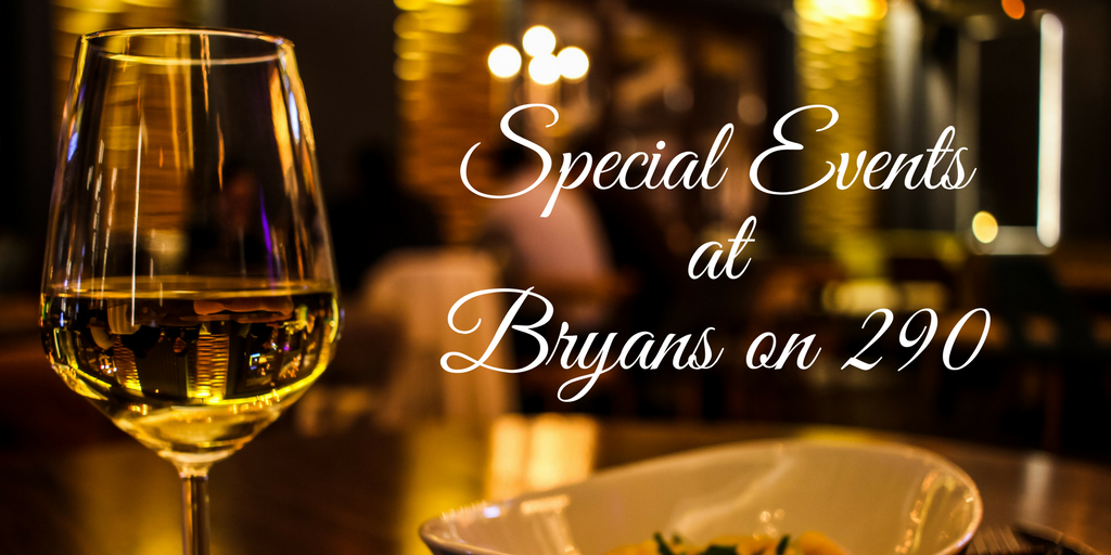 Special Events at Bryans on 290